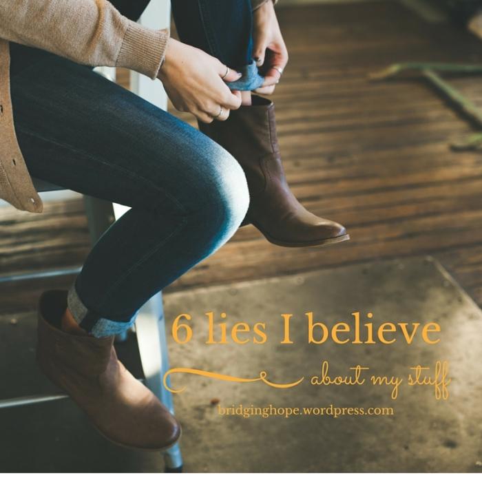 6 lies I believe about my stuff.jpg