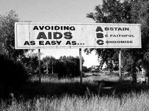 """An example of a government sponsored """"ABC"""" sign. This campaign rolled out in the early '90s, after the Ugandan success story, but it hasn't had much of an impact around here."""